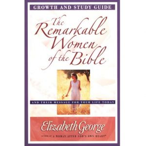 Remarkable Women of the Bible Study Guide